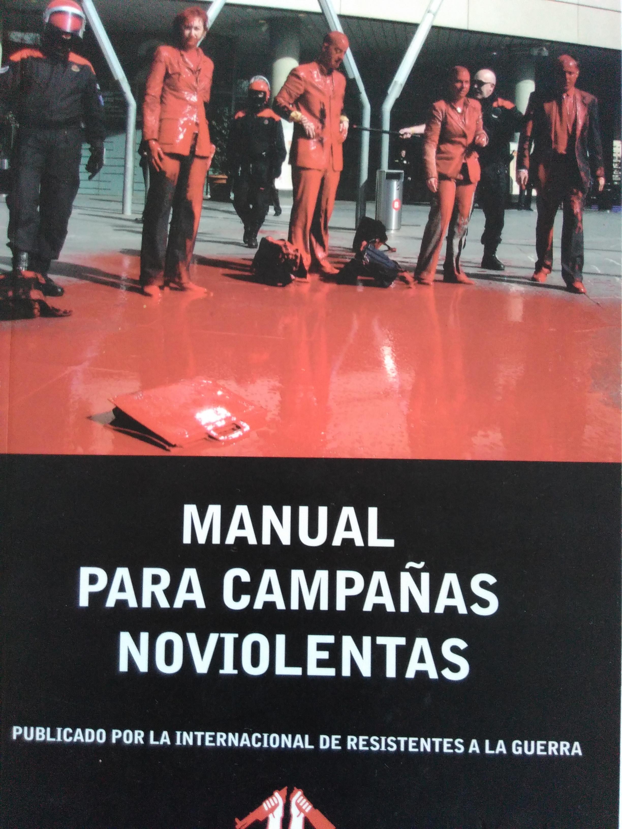 Manual para campañas noviolentas. Internacional de resistentes a la guerra. 2010