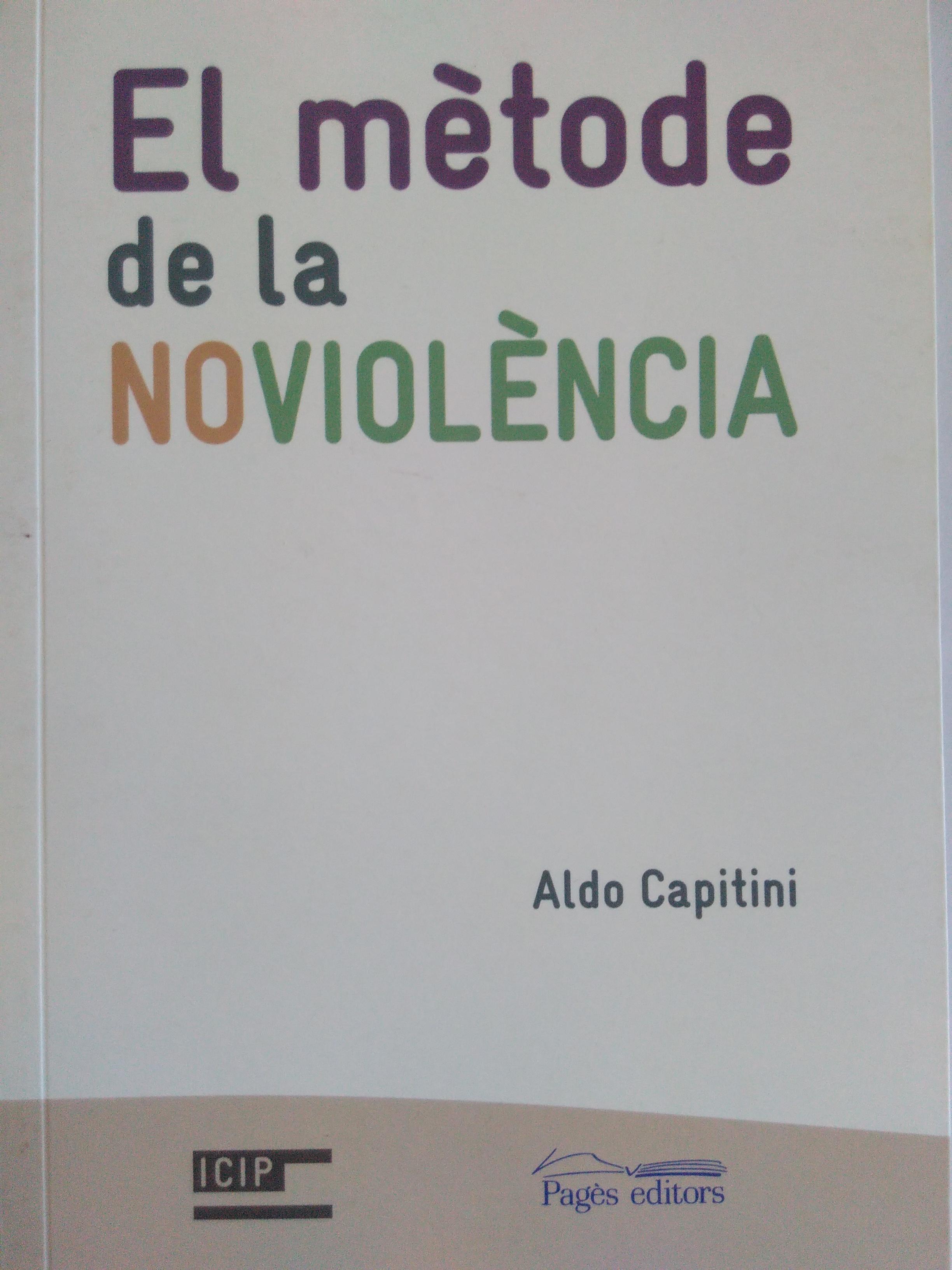 El mètode de la noviolència. Aldo Capitini. 2010
