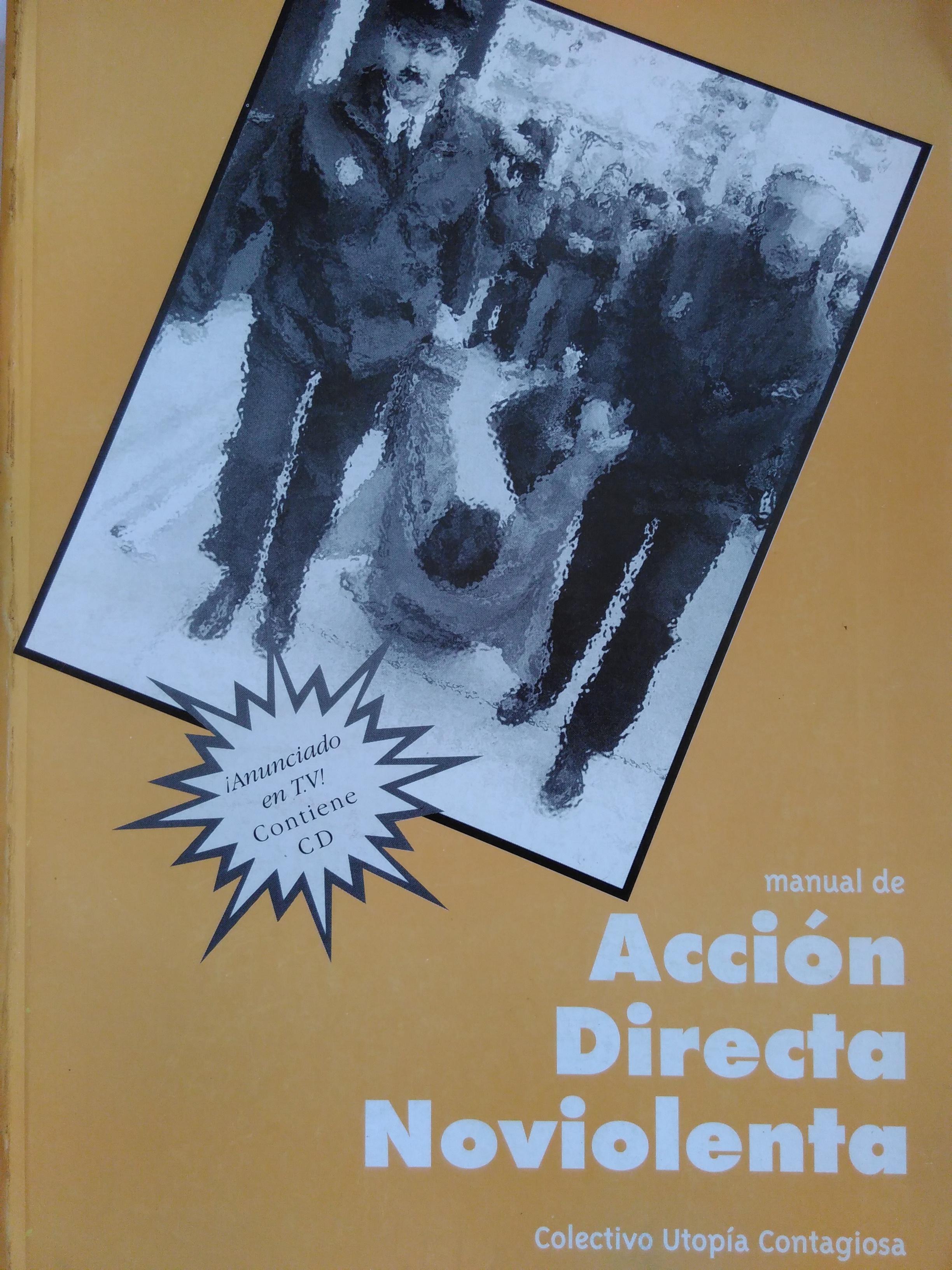Manual de acción directa noviolenta. Colectivo Utopía Contagiosa. 2003