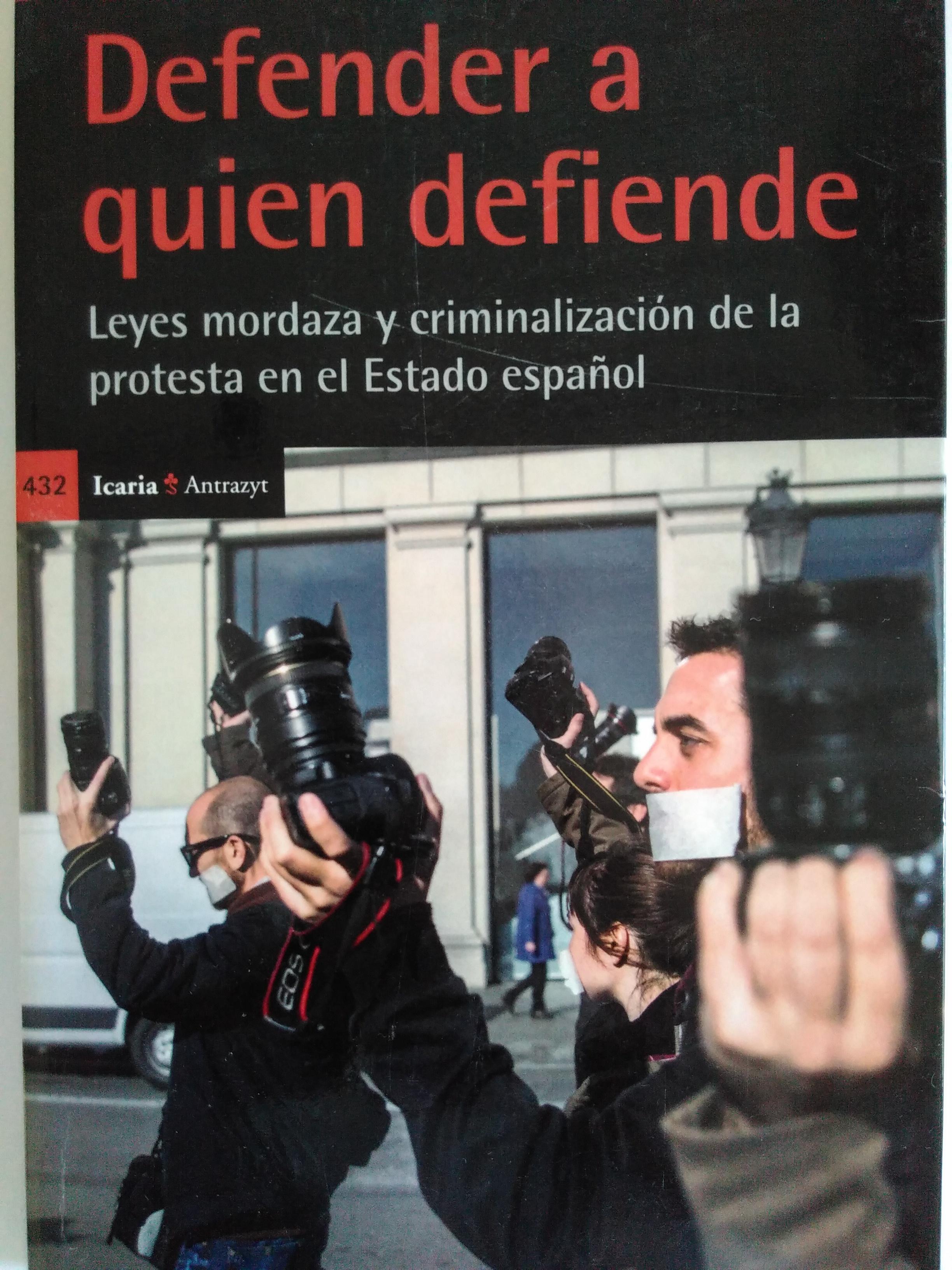 Defender a quien defiende. David Bondia (dir.) Felip Daza y Ana Sánchez (coords.). 2015