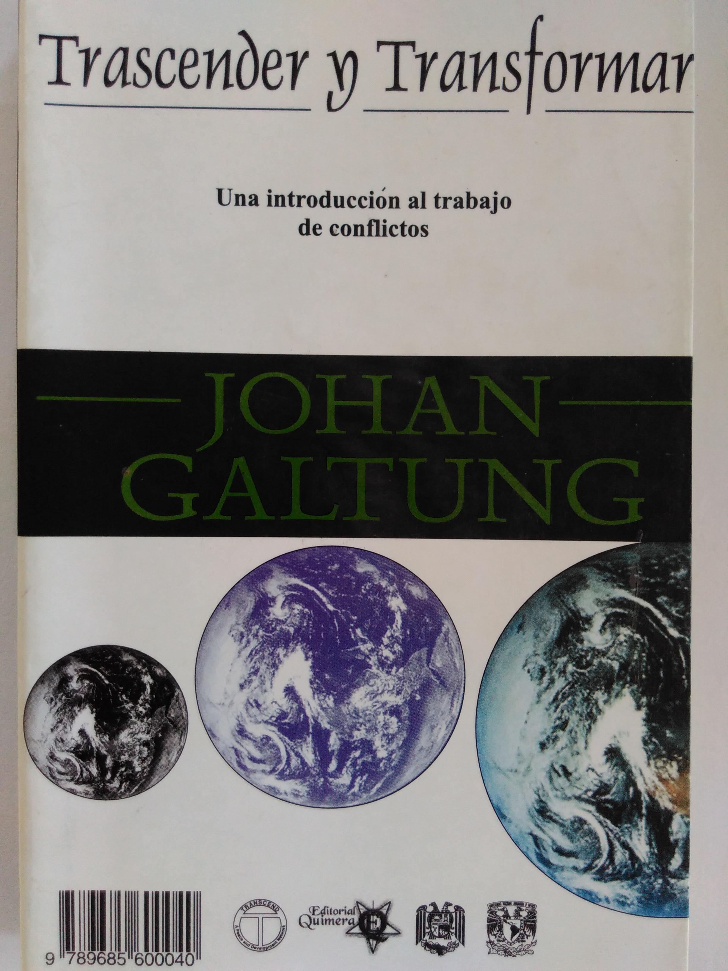 Trascender y transformar. Una introducción al trabajo de conflictos. Johan Galtung. 2004